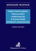 Tomasz Szanciło - Formy prowadzenia działalności gospodarczej w Polsce przez podmioty zagraniczne