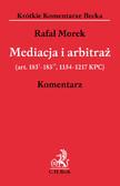 Rafał Morek - Mediacja i arbitraż (art. 1831 - 18315, 1154-1217 KPC). Komentarz