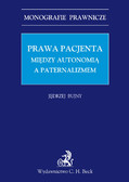 Jędrzej Bujny - Prawa Pacjenta. Między autonomia a paternalizmem
