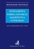 Artur Mezglewski, Anna Tunia - Wyznaniowa forma zawarcia małżeństwa cywilnego