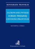 Katarzyna Górska - Zachowanie zwykłej formy pisemnej czynności prawnych