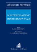 Marek Safjan, Jacek Jastrzębski, Patrycja Grzebyk - Odpowiedzialność odszkodowawcza