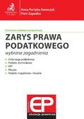 Anna Partyka-Szewczyk, Piotr Zapadka - Zarys prawa podatkowego - wybrane zagadnienia