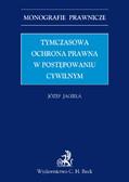 Józef Jagieła - Tymczasowa ochrona prawna w postępowaniu cywilnym