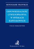 Tomasz Siemiątkowski - Odpowiedzialność cywilnoprawna w spółkach kapitałowych