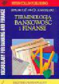 Collin P.H. - Terminologia: bankowość i finanse