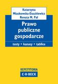Katarzyna Miaskowska, Renata M. Pal - Prawo publiczne gospodarcze. Pytania. Kazusy. Tablice