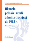 Tadeusz Maciejewski - Historia polskiej myśli administracyjnej do 1918 r.