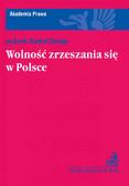 Marek Chmaj - Wolność zrzeszania się w Polsce