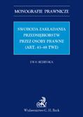 Ewa Skibińska - Swoboda zakładania przedsiębiorstw przez osoby prawne (art. 43-48 TWE)