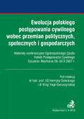 Kinga Flaga-Gieruszyńska, Henryk Dolecki - Ewolucja polskiego postępowania cywilnego wobec przemian politycznych, społecznych i gospodarczych