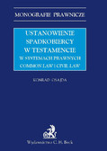 Konrad Osajda - Ustanowienie spadkobiercy w testamencie w systemach prawnych Common Law i Civil Law