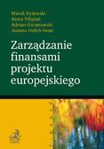 Joanna Hołub-Iwan, Adrian Guranowski, Beata Filipiak - Zarządzanie finansami projektu europejskiego