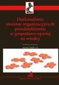 Adam Stabryła - Doskonalenie struktur organizacyjnych przedsiębiorstw w gospodarce opartej na wiedzy