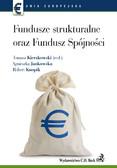 Agnieszka Jankowska, Robert Knopik, Tomasz Kierzkowski - Fundusze strukturalne oraz Fundusz Spójności