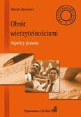 Marek Barowicz - Obrót wierzytelnościami Aspekty prawne