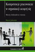 Marek Jabłoński - Kompetencje pracownicze w organizacji uczącej się