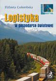 Elżbieta Gołembska - Logistyka w gospodarce światowej