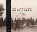 Jacek Dehnel - Fotoplastikon