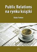 Kuba Frołow - Public Relations na rynku książki