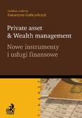 Katarzyna Gabryelczyk - Private asset & Wealth management. Nowe instrumenty i usługi finansowe