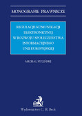 Michał Kuliński - Regulacje komunikacji elektronicznej w rozwoju społeczeństwa informacyjnego Unii Europejskiej