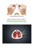 Mariusz Maksymilian Jasionowski - Jak przestać palić. Wolność od nikotyny, dymu i smrodu