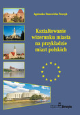 dr Agnieszka Stanowicka-Traczyk - Kształtowanie wizerunku miasta na przykładzie miast polskich