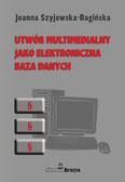 dr Joanna Szyjewska-Bagińska - Utwór multimedialny jako elektroniczna baza danych