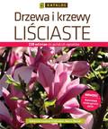 Katarzyna Łazucka-Cegłowska, Maciej Mynett - Drzewa i krzewy liściaste. Katalog