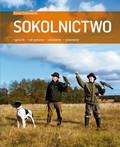 Marek Cieślikowski - Sokolnictwo. Gatunki, utrzymanie, układanie, polowanie