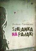 Barbara Piórkowska - Szklanka na pająki