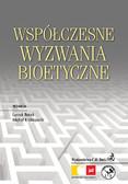 Witold Borysiak, Małgorzata Gałązka, Michał Królikowski - Współczesne wyzwania bioetyczne