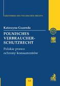 Katarzyna Guzenda - Polnisches Verbraucherschutzrecht Polskie prawo ochrony konsumentów Band 10