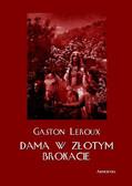 Gaston Leroux - Dama w złotym brokacie