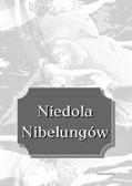 Nieznany - Niedola Nibelungów, inaczej Pieśń o Nibelungach, czyli Das Nibelungenlied