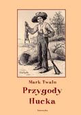 Mark Twain - Przygody Hucka