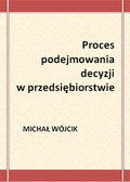 Michał Wójcik - Proces podejmowania decyzji w przedsiębiorstwie