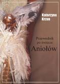 Katarzyna Krzan - Przewodnik po świecie aniołów