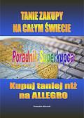 Przemysław Mielcarski - Tanie zakupy na całym świecie. Poradnik superkupca