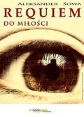 Aleksander Sowa - Requiem do miłości