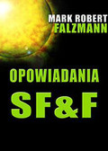 Mark Robert Falzmann - Opowiadania science-fiction i fantastyki