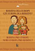 Opracowanie zbiorowe - Rodzina dla Europy czy Europa dla rodziny?