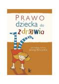 Jadwiga Bińczycka - Prawo dziecka do zdrowia