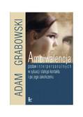 Adam Grabowski - Ambiwalencja postaw interpersonalnych w sytuacji stałego kontaktu i po jego zakończeniu