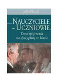 Jacek Pyżalski - Nauczyciele - uczniowie: dwa spojrzenia na dyscyplinę w klasie
