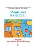 Opracowanie zbiorowe - Odkryjmy Montessori raz jeszcze... Program wychowania przedszkolnego
