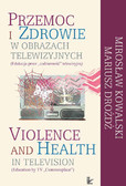 Mirosław Kowalski, Mariusz Drożdż - Przemoc i zdrowie w obrazach telewizji