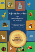 Anna Kalbarczyk - Najważniejsze lata, czyli jak rozumieć rysunki małych dzieci