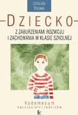 Urszula Oszwa - Dziecko z zaburzeniami rozwoju i zachowania w klasie szkolnej